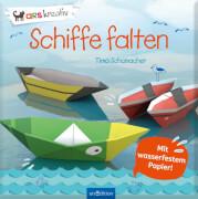 Ars Edition - Schiffe falten, Taschenbuch, ab 5 Jahren